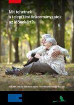 Mit tehetnek a települési önkormányzatok az idősekért?